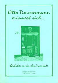 """""""Otto Timmermann erinnert sich..."""" (Geschichten aus dem alten Travemünde)"""