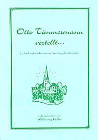 """""""Otto Timmermann vertellt …"""" (...'mal auf hochdeutsch, 'mal op plattdüütsch)"""